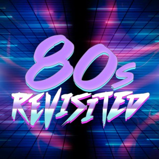 80s Revisited