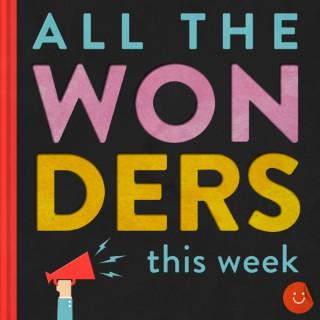 All The Wonders This Week