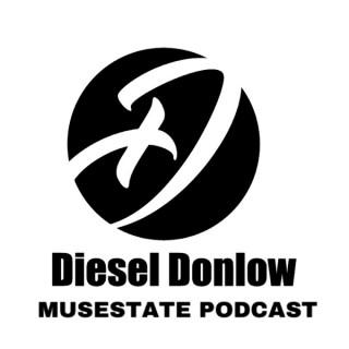 DieselDonlow MUSESTATE Podcast