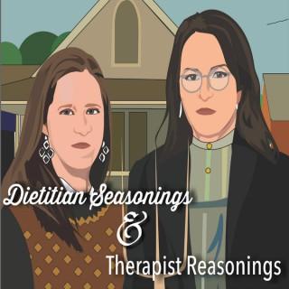 Dietitian Seasonings and Therapist Reasonings