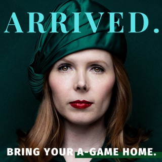 Arrived: Bring Your A-Game Home