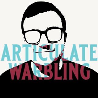 Articulate Warbling