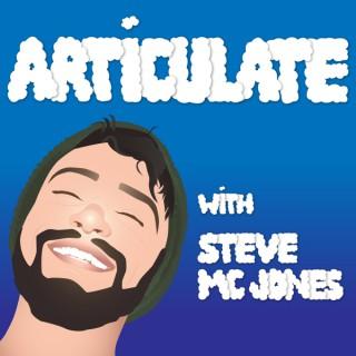 ARTICULATE with Steve McJones