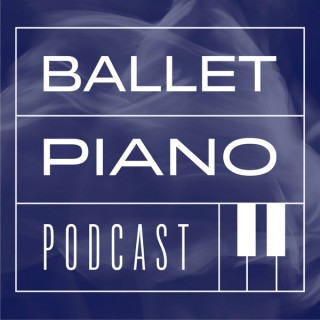 Ballet Piano Podcast