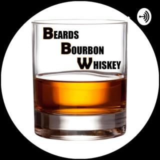 Beards, Bourbon, Whiskey Podcast