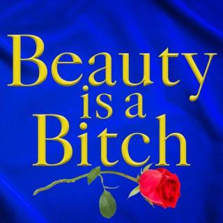 Beauty is a Bitch