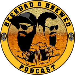 BeerDad and Brewed Podcast