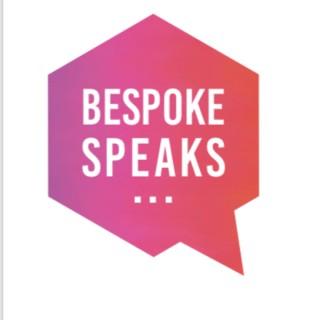 BeSpoke Speaks