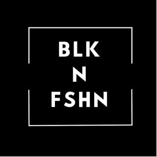 BLK N FSHN