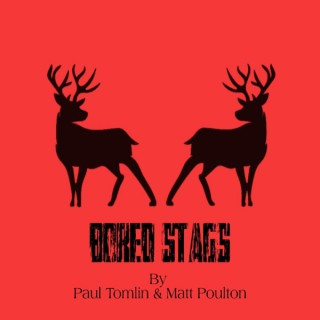 Bored Stags Podcast