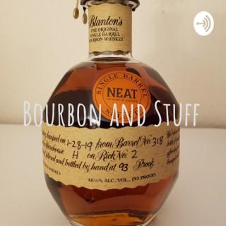 Bourbon and Stuff
