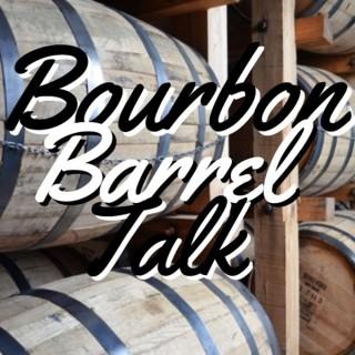 Bourbon Barrel Talk