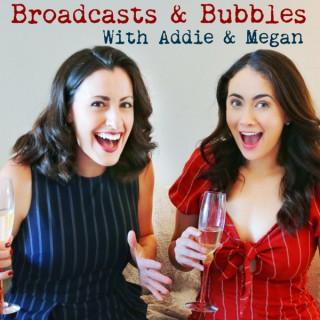 Broadcasts & Bubbles