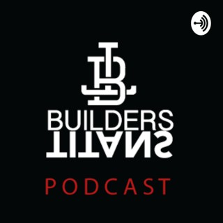 Builders and Titans Podcast Hosted by Props