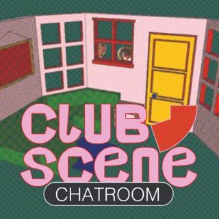 Club Scene CHATROOM