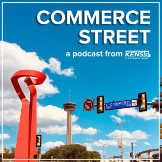 Commerce Street: A KENS 5 Podcast