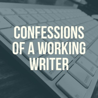 Confessions of a Working Writer