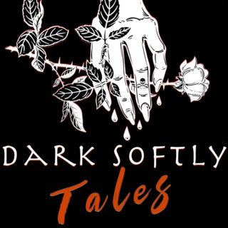 Dark Softly Tales