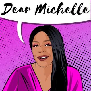 Dear Michelle