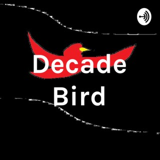 Decade Bird