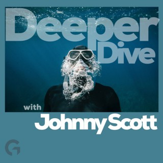 Deeper Dive with Johnny Scott