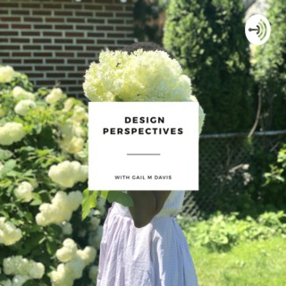 Design Perspectives with Gail M Davis