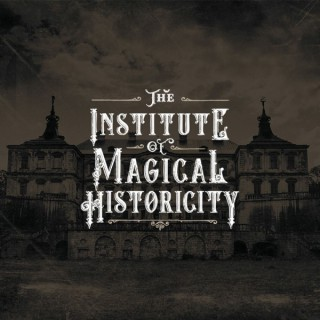 Dispatches From The Institute of Magical Historicity