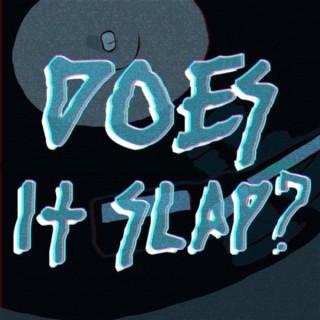 Does It Slap?