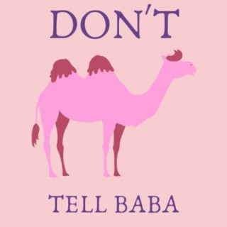 Don't Tell Baba