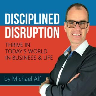 Disciplined Disruption Podcast