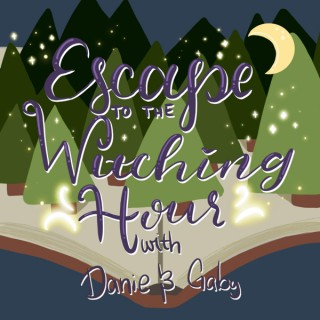 Escape to the Witching Hour