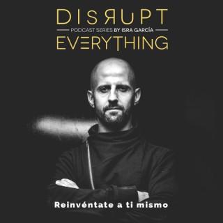 Disrupt Everything