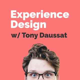 Experience Design with Tony Daussat