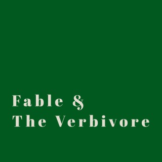 Fable & The Verbivore