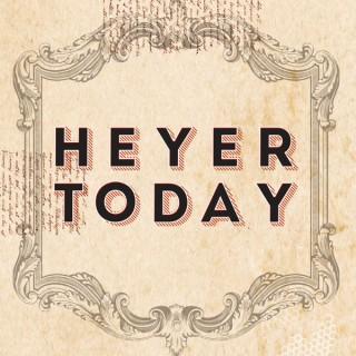 Heyer Today