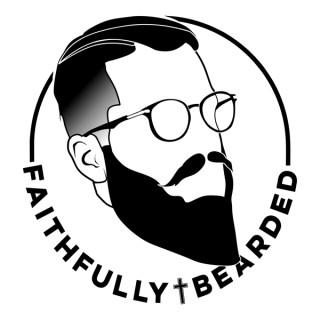 Faithfully Bearded