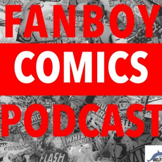 Fanboy Comics Podcast