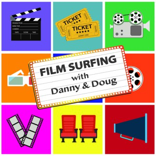 Film Surfing with Danny & Doug