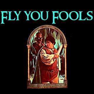 Fly You Fools