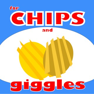 For Chips and Giggles