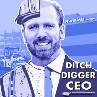 Ditch Digger CEO with Gary Rabine