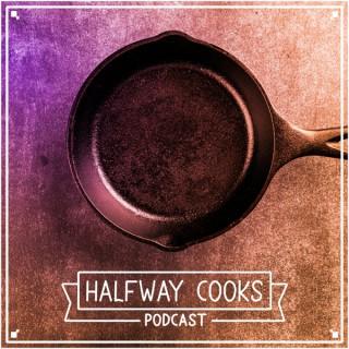 Halfway Cooks Podcast