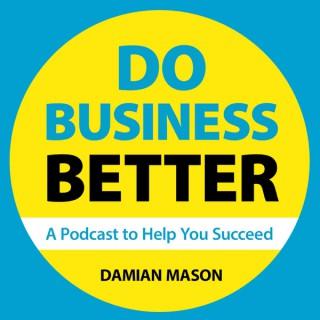 Do Business Better Podcast