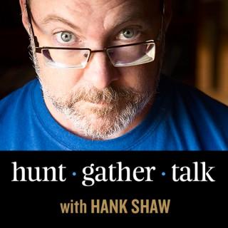 Hunt, Gather, Talk with Hank Shaw