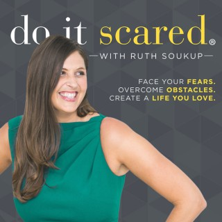 Do It Scared® with Ruth Soukup