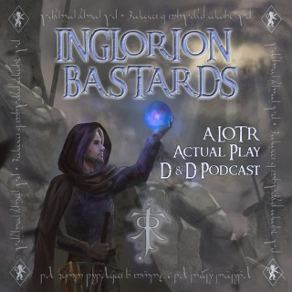 Inglorion Bastards: A LOTR Actual Play D&D Podcast