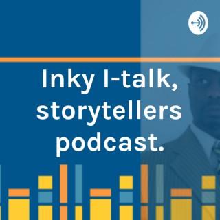 Inky I-talk, storytellers podcast.