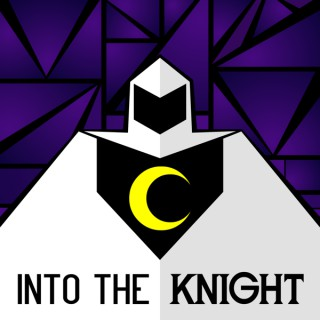 Into the Knight - A Moon Knight Podcast
