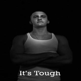 It's Tough