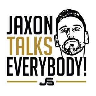 Jaxon Talks Everybody